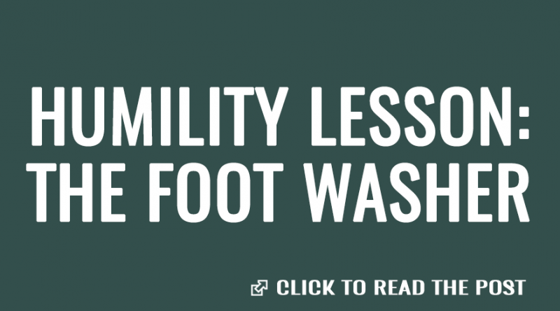 Humility lesson- The foot washer