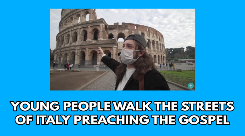 Young people walk the streets of Italy preaching the gospel
