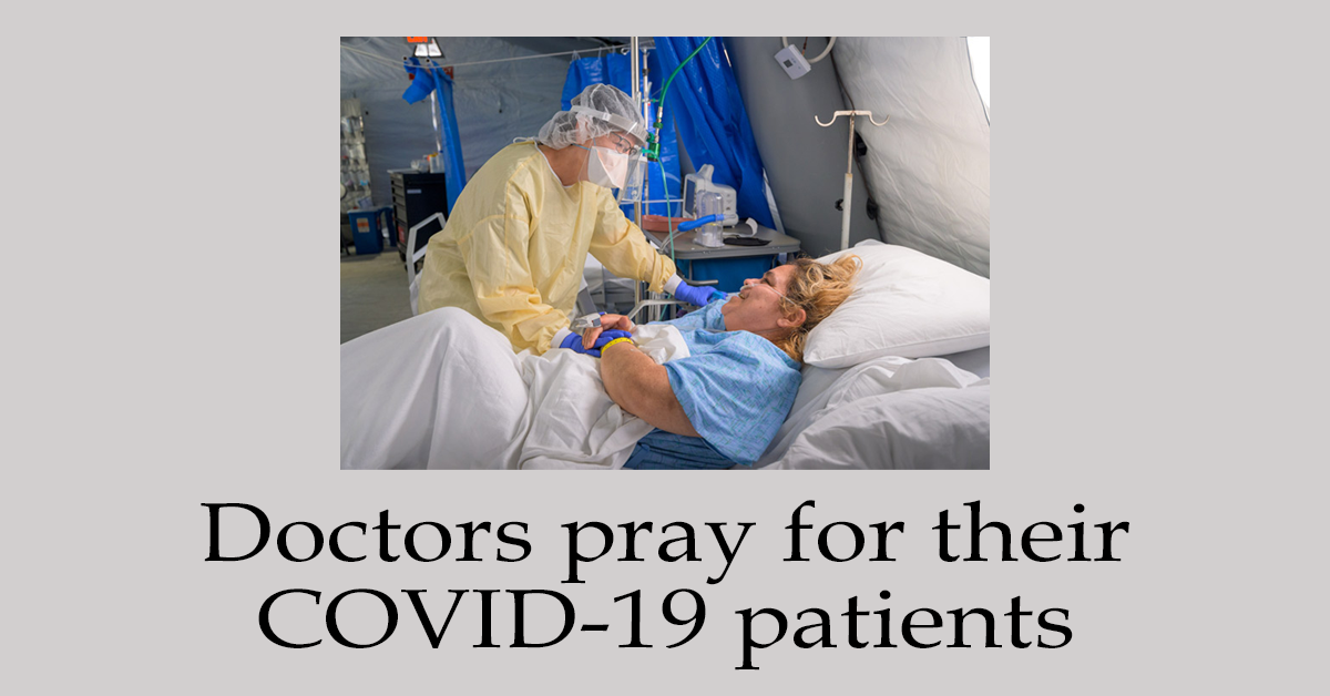Doctors pray for their COVID-19 patients