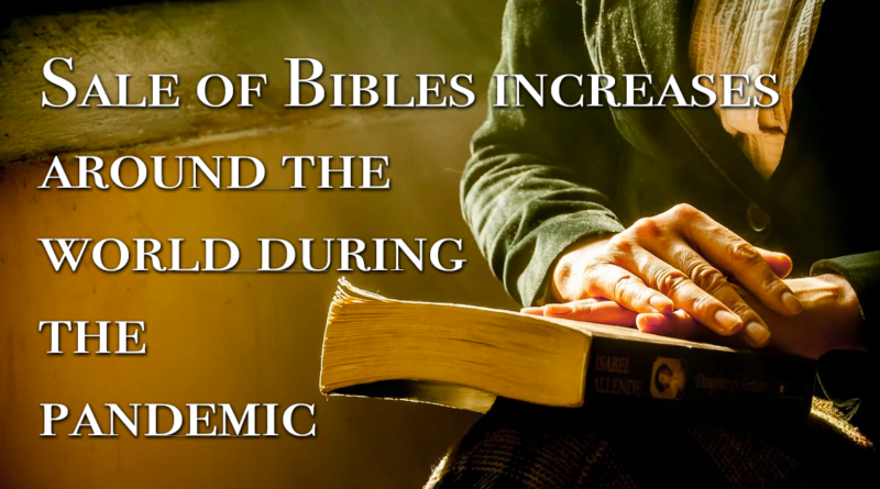 Sale of Bibles increases around the world during the pandemic