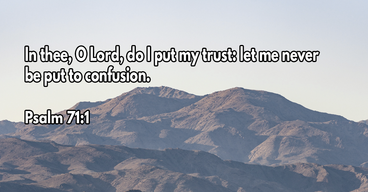 In thee, O Lord, do I put my trust- let me never be put to confusion