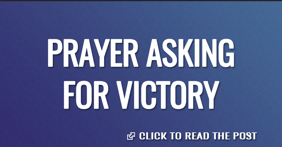 PRAYER ASKING FOR VICTORY