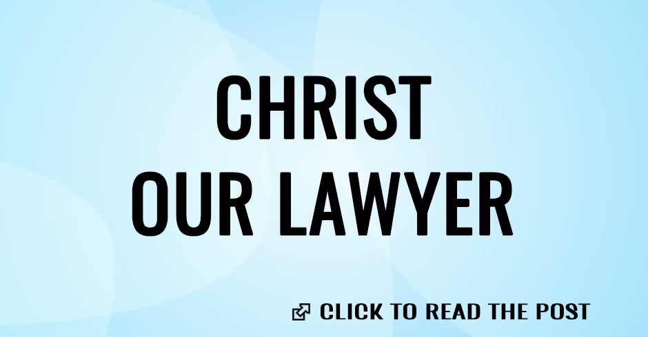 CHRIST OUR LAWYER
