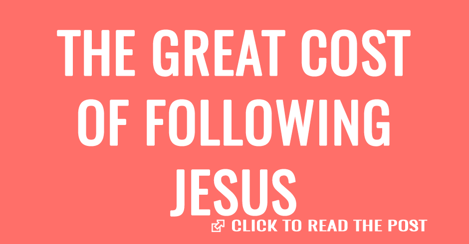 The great cost of following jesus