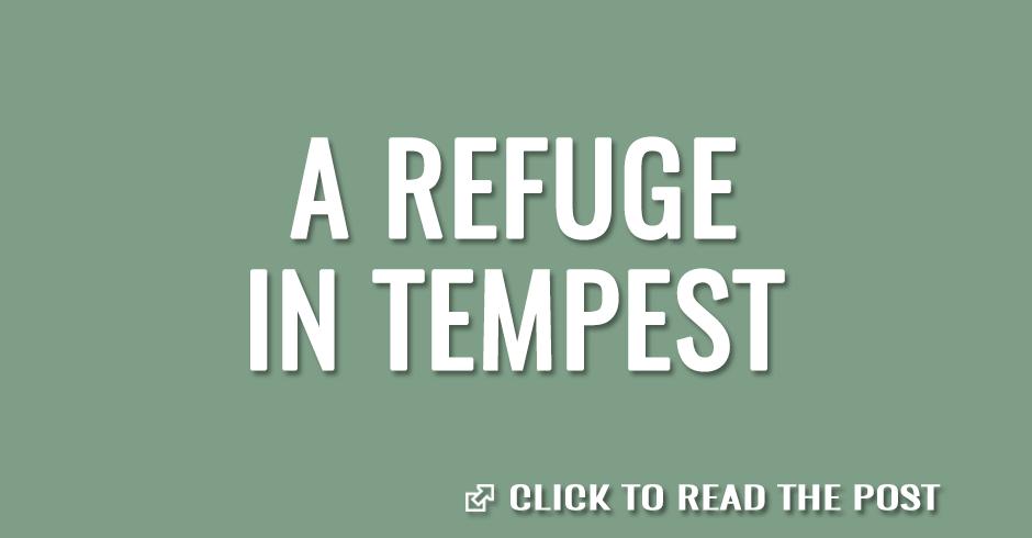 A refuge in tempest