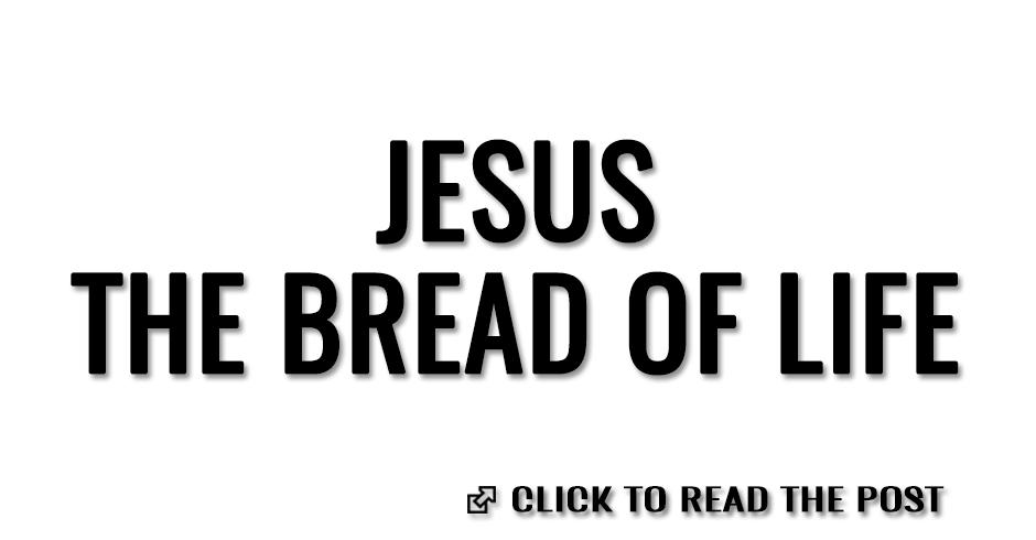 Jesus, the bread of life