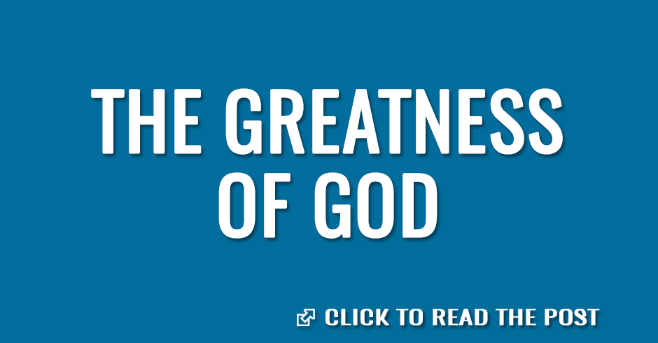 The greatness of God
