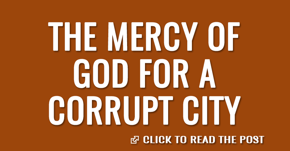 The mercy of God for a corrupt city