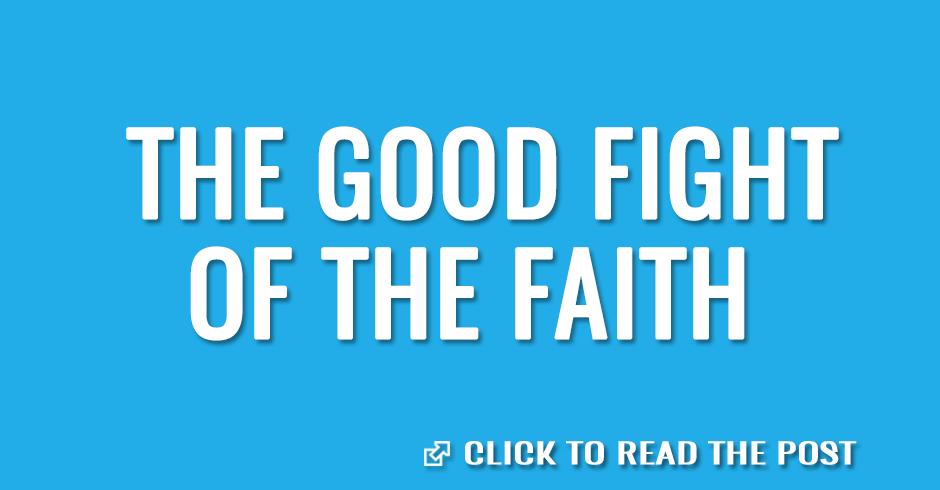 the good fight of the faith
