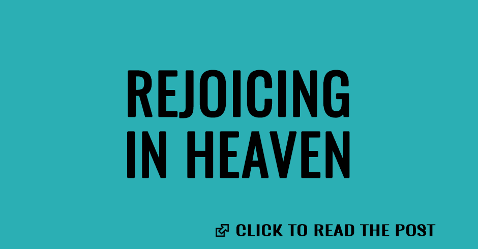 Rejoicing in Heaven