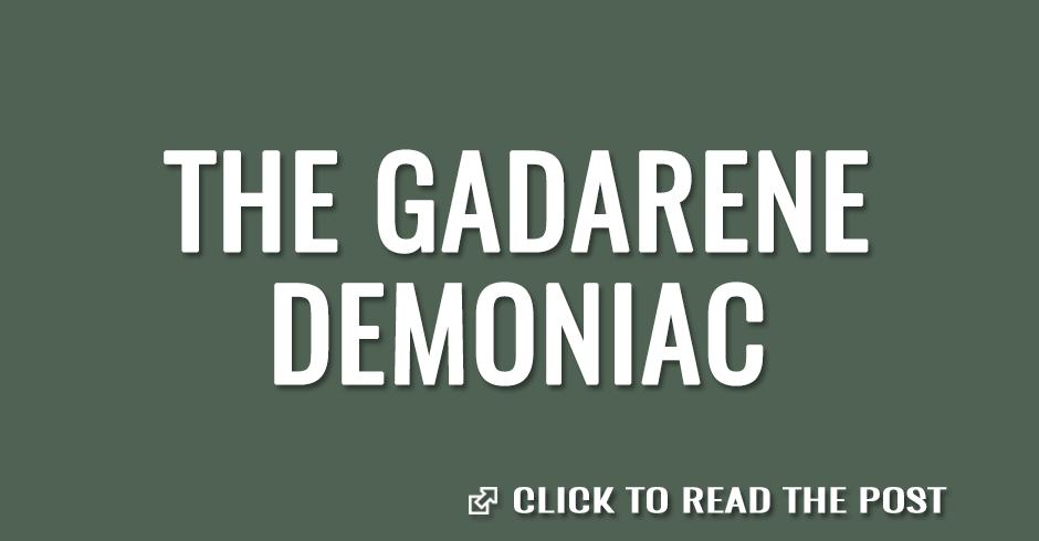 The Gadarene demoniac