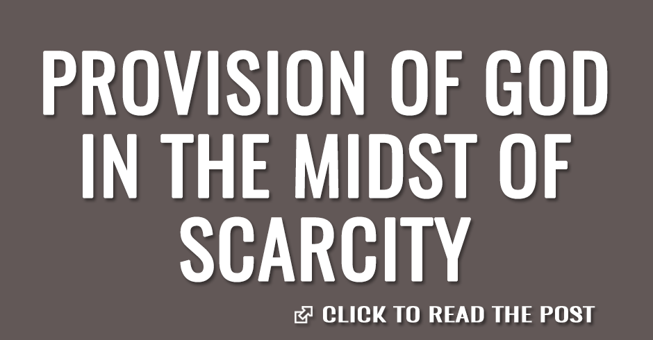 The provision of God in the midst of scarcity