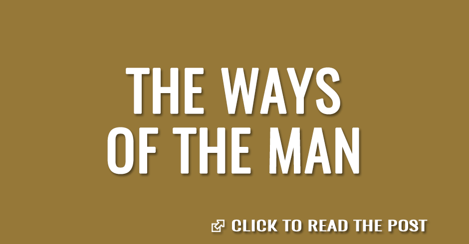 The ways of the man