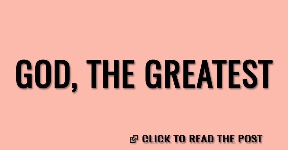 God, the greatest
