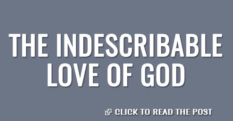The indescribable love of God