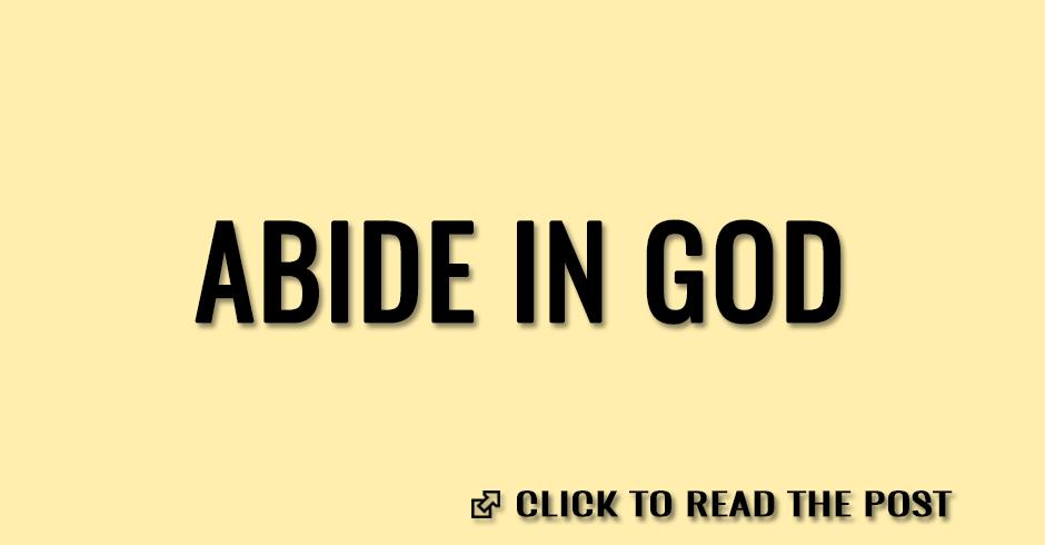 abide in god