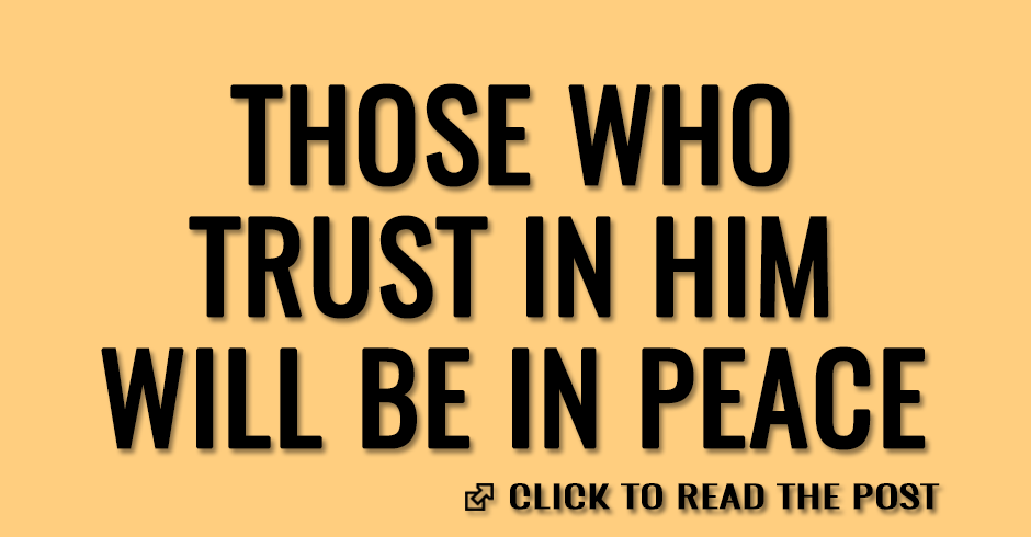 God will keep in complete peace the one who trust in Him