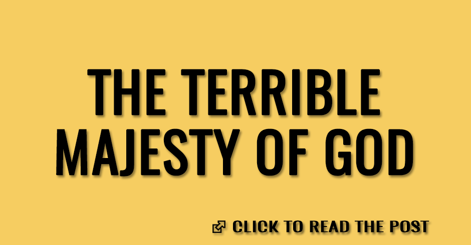 The terrible majesty of God