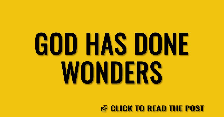 God has done wonders
