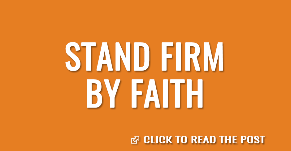 Stand firm by faith