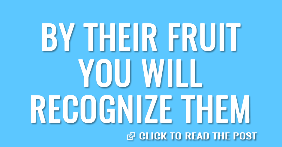 By their fruit you will recognize themBy their fruit you will recognize them
