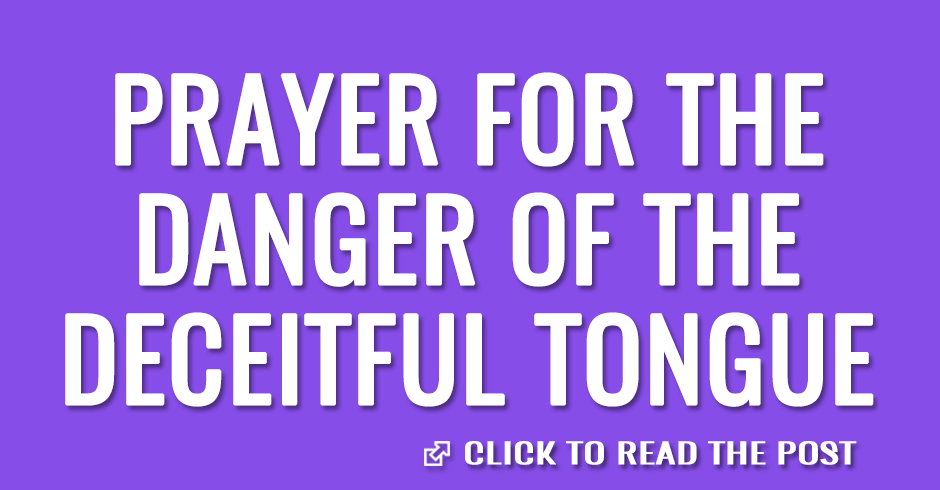 Prayer for the danger of the deceitful tongue