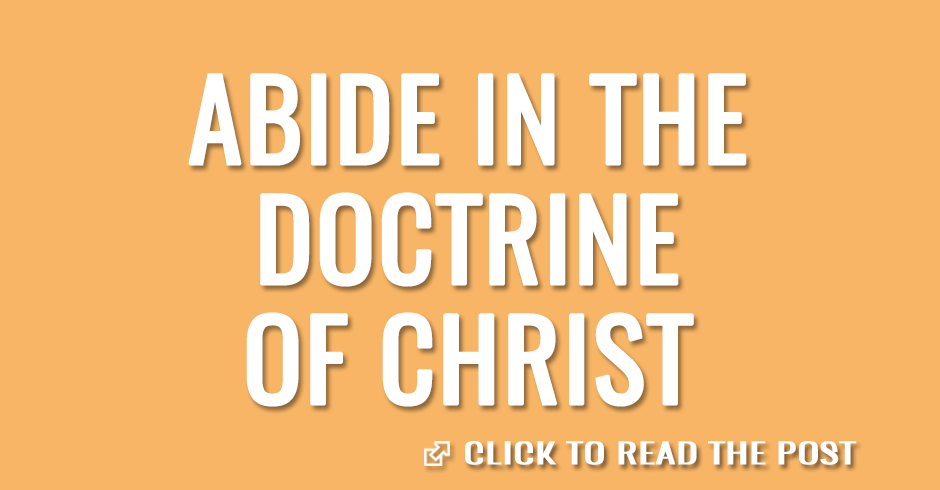 Abide in the doctrine of Christ