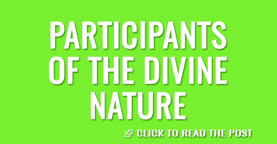 Participants of the divine nature