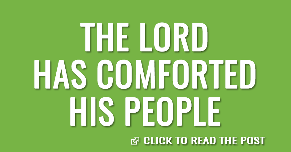 The Lord has comforted His people