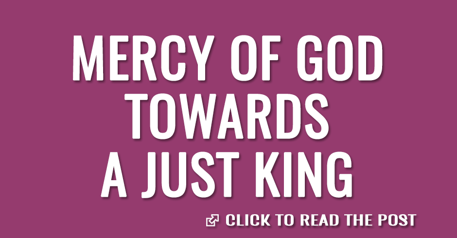 Mercy of God towards a just king