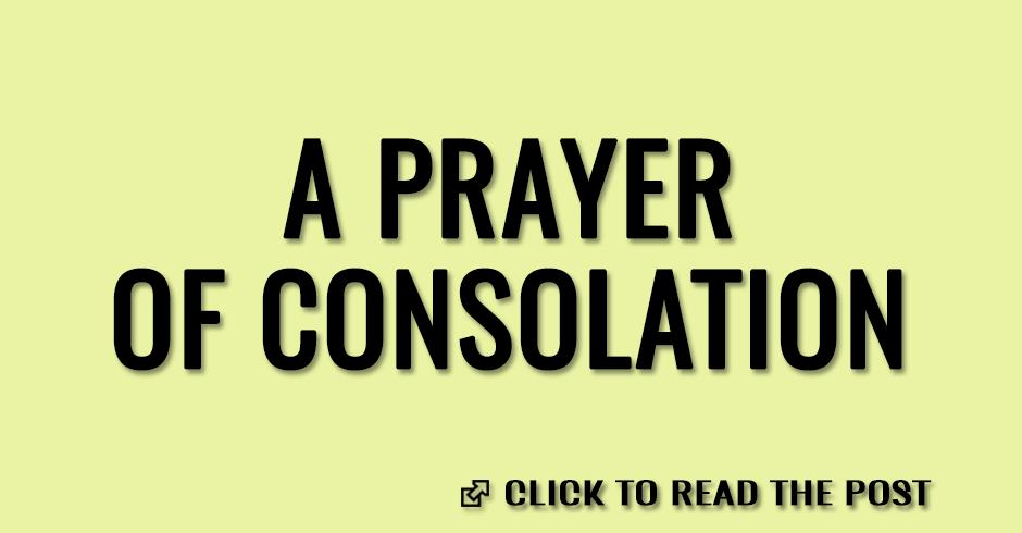 A prayer of consolation