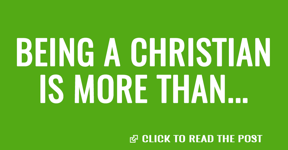 Being a christian is more than