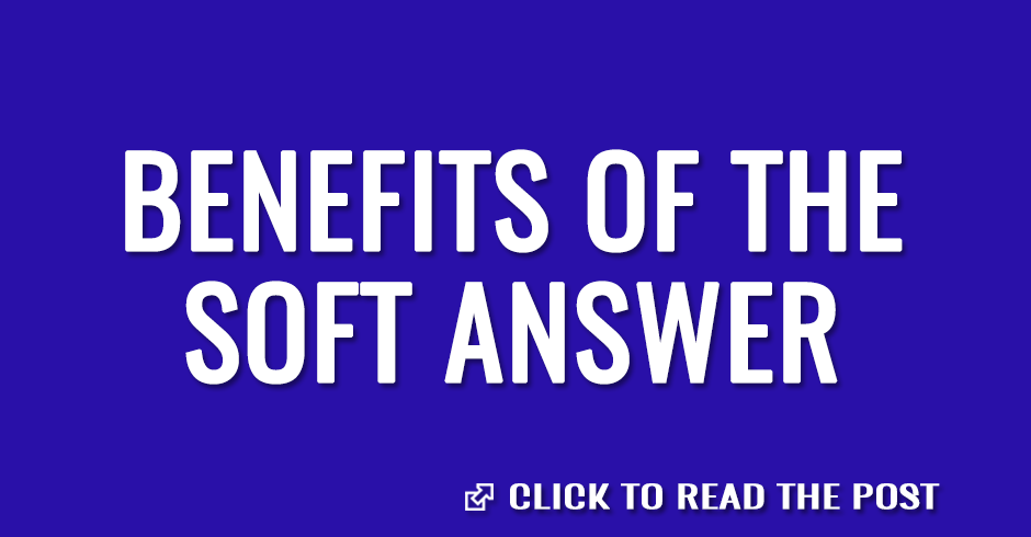 Benefits of the soft answer
