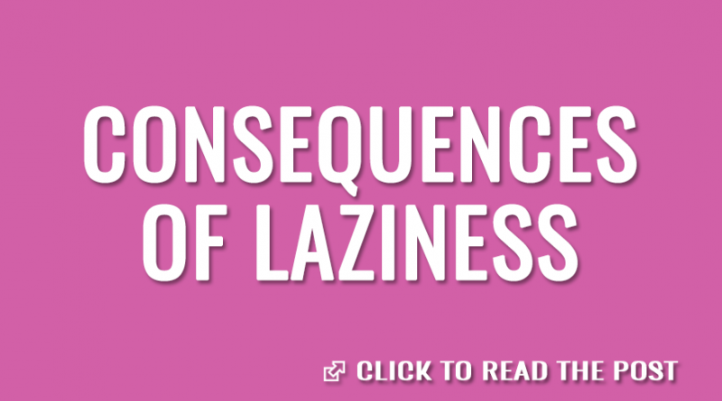 Consequences of laziness