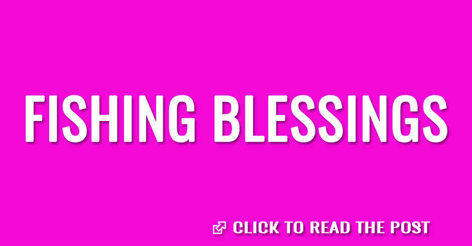 Fishing blessings