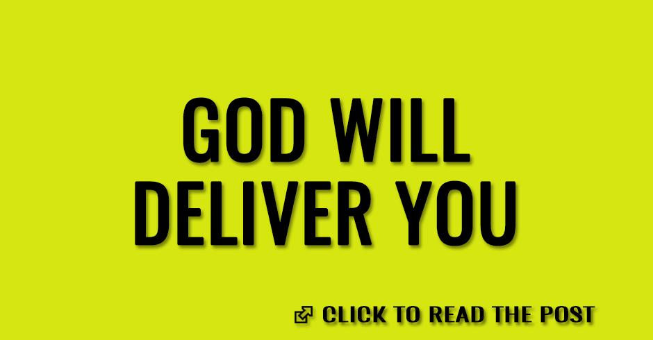 God wil deliver you