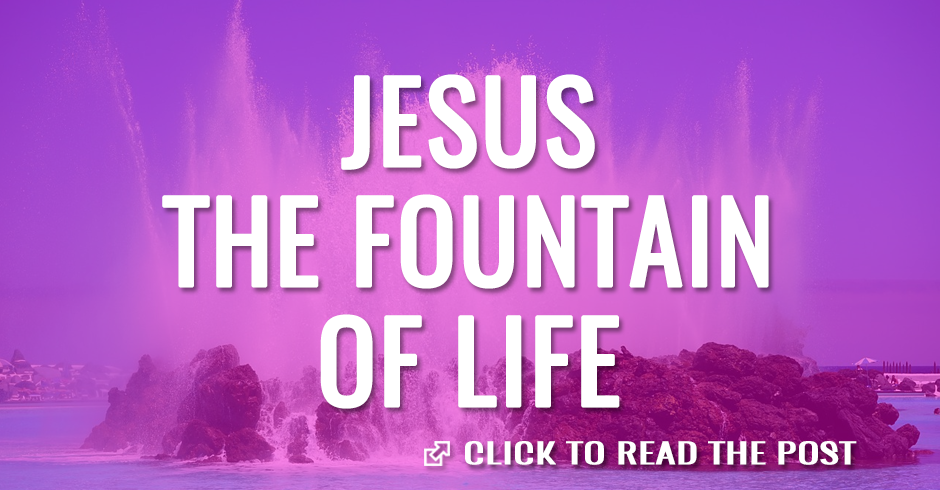 Jesus the fountain of life