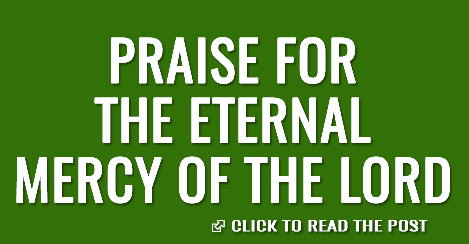 Praise for the eternal mercy of the Lord