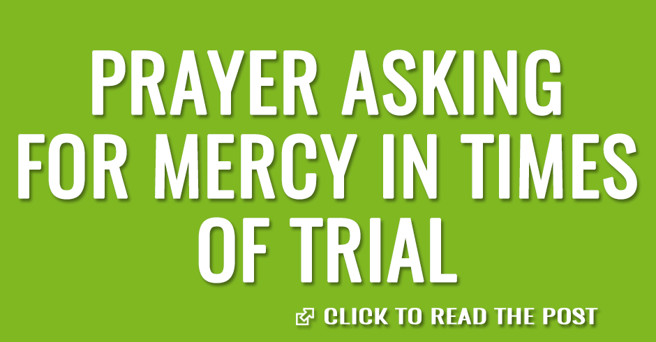 Prayer asking for mercy in times of trial