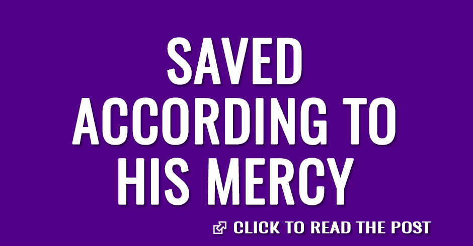 Saved according to His mercy