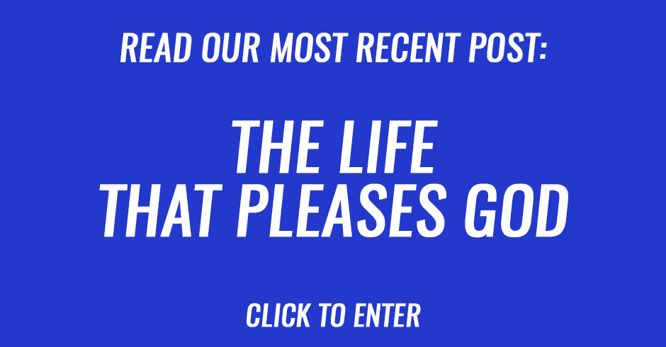 The life that pleases God