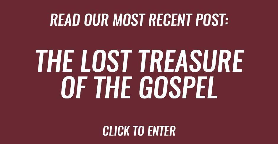 The lost treasure of the gospel