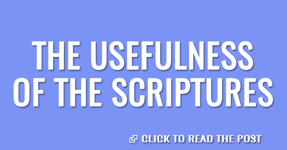 The usefulness of the Scriptures