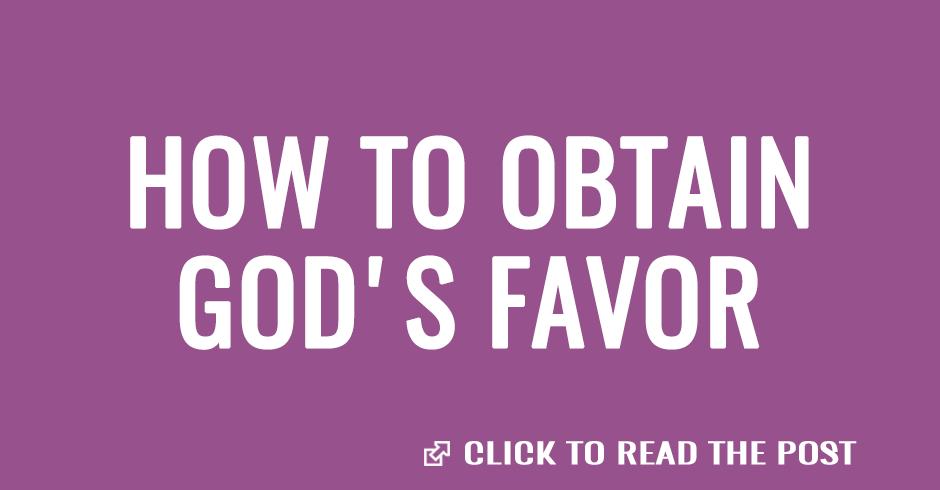How to obtain God's favor