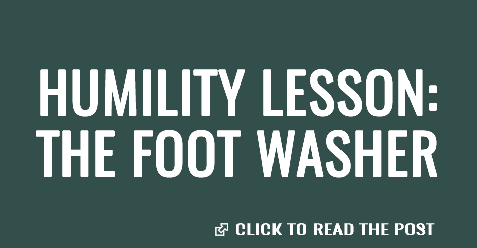 Humility lesson: The foot washer