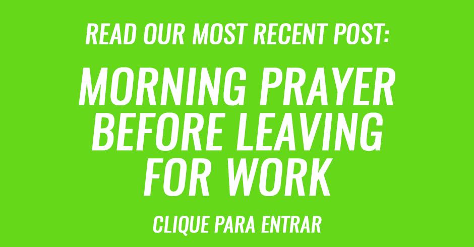 Morning prayer before leaving for work