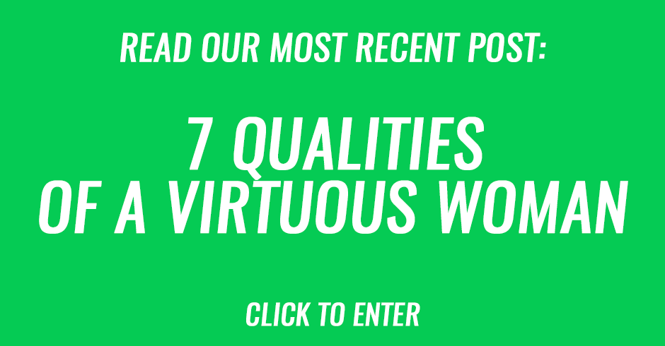 Seven qualities of a virtuous woman