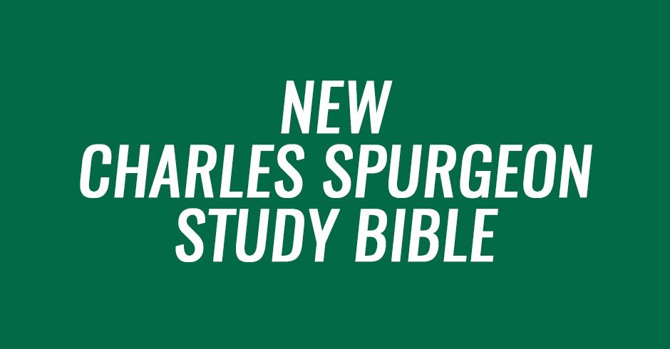 new charles spurgeon study bible