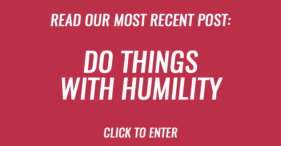 Do things with humility