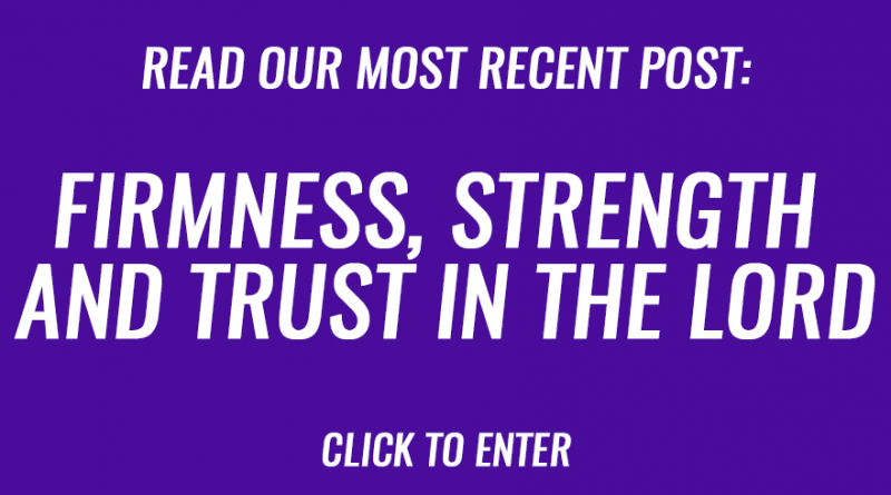 Firmness, strength and trust in the Lord